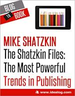 Shatzkin Files: The Most Powerful Trends in Publishing af Mike Shatzkin