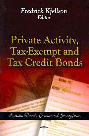Private Activity, Tax-Exempt & Tax Credit Bonds