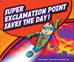 Super Exclamation Point Saves the Day! af Nadia Higgins