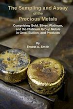 The Sampling and Assay of the Precious Metals af Ernest A. Smith