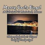 Monte Carlo Sings! A Kid's Guide To Monte Carlo, Monaco