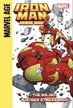 Iron Man and the Armor Wars Part 4: the Golden Avenger Strikes Back (Iron Man and the Armor Wars)
