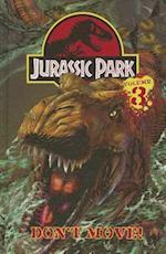 Jurassic Park Vol. 3: Don't Move! (Jurassic Park)