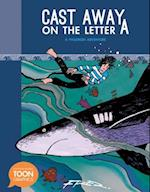 Cast Away on the Letter A (TOON Graphics)