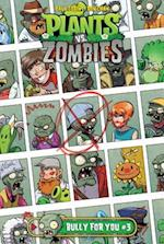 Plants Vs. Zombies Bully for You 3 (Plants Vs Zombies)