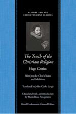 Truth of the Christian Religion, with Jean Le Clerc's Additions af Hugo Grotius