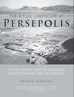 The Ritual Landscape at Persepolis (STUDIES IN ANCIENT ORIENTAL CIVILIZATION, nr. 72)