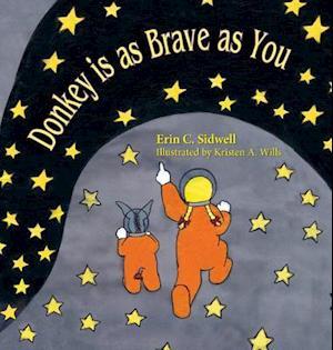 Bog, hardback Donkey is as Brave as You af Erin   C. Sidwell