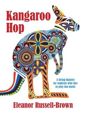 Kangaroo Hop : A String Quintet for students who like to play fun music