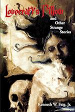 Lovecraft's Pillow and Other Strange Stories