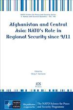 Afghanistan and Central Asia (NATO Science for Peace and Security Series E: Human and Societal Dynamics, nr. 106)