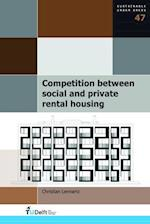 Competition Between Social and Private Rental Housing (Sustainable Urban Areas, nr. 47)