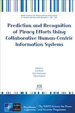 Prediction and Recognition of Piracy Efforts Using Collaborative Human-Centric Information Systems (NATO Science for Peace and Security Series E: Human and Societal Dynamics, nr. 109)