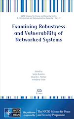Examining Robustness and Vulnerability of Networked Systems (NATO Science for Peace and Security Series - D: Information and Communication Security, nr. 37)