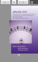 Phealth 2014 (Studies in Health Technology and Informatics, nr. 200)