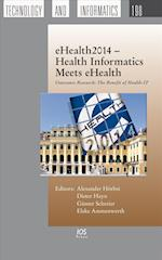 Ehealth2014 - Health Informatics Meets Ehealth (Studies in Health Technology and Informatics, nr. 198)