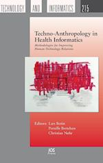 Techno-Anthropology in Health Informatics: Methodologies for Improving Human-Technology Relations