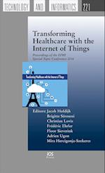 Transforming Healthcare With the Internet of Things (Studies in Health Technology and Informatics)