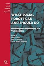What Social Robots Can and Should Do (Frontiers in Artificial Intelligence and Applications)