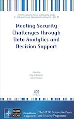 Meeting Security Challenges Through Data Analytics and Decision Support (NATO Science for Peace and Security Sub series D Information and Communication Security)