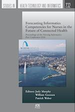 Forecasting Informatics Competencies for Nurses in the Future of Connected Health (Studies in Health Technology and Informatics)