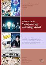 Advances in Manufacturing Technology XXXI (Advances in Transdisciplinary Engineering)