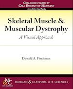 Skeletal Muscle and Muscular Dystrophy (Colloquium Series on the Cell Biology of Medicine)