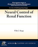 Neural Control of Renal Function (Colloquium Series on Integrated Systems Physiology: From Molecule to Function)