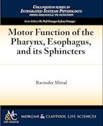 Motor Function of the Pharynx, Esophagus, and Its Sphincters (Colloquium Series on Integrated Systems Physiology)