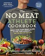 The No Meat Athlete Cookbook: Whole Food, Plant-Based Recipes to Fuel   Your Workouts and the Rest of Your Life