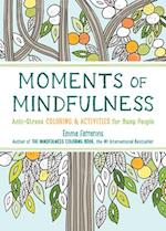 The Moments of Mindfulness (Mindfulness Coloring, nr. 3)