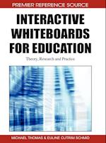 Interactive Whiteboards for Education: Theory, Research and Practice af Michael Thomas, Euline Cutrim Schmid