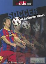 Soccer and Its Greatest Players (Inside Sports)
