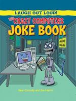 The Crazy Computers Joke Book