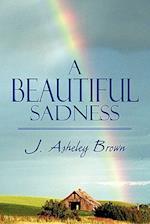 A Beautiful Sadness af J. Asheley Brown