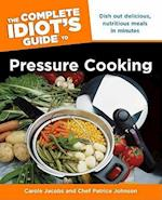 The Complete Idiot's Guide to Pressure Cooking (Complete Idiot's Guides (Lifestyle Paperback))