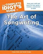The Complete Idiot's Guide To The Art Of Songwriting