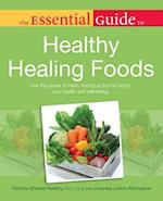Essential Guide to Healthy Healing Foods (The Essential Guides)