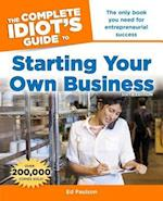 The Complete Idiot's Guide to Starting Your Own Business (Idiots Guides)