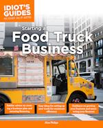 The Complete Idiot's Guide to Starting a Food Truck Business (Complete Idiot's Guide to)