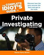 The Complete Idiot's Guide to Private Investigating (Complete Idiot's Guide to)