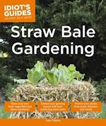 Idiot's Guides Straw Bale Gardening (Idiots Guides)
