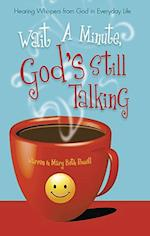 Wait a Minute, God's Still Talking: Hearing Whispers from God in Everyday Life af Warren Powell, Mary Beth Powell