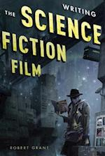 Writing the Science Fiction Film af Robert Grant