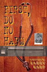 First, Do No Harm af Larry Karp