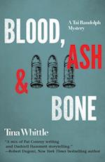 Blood, Ash, and Bone af Tina Whittle