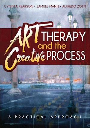 Bog, hæftet Art Therapy and the Creative Process: A Practical Approach af Cynthia Pearson, Samuel Mann, Alfredo Zotti