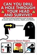 Can You Drill a Hole Through Your Head and Survive? af Simon Rogers