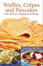 Waffles, Crepes, and Pancakes