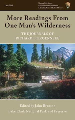 Bog, paperback More Readings from One Man's Wilderness af Richard L Proenneke
